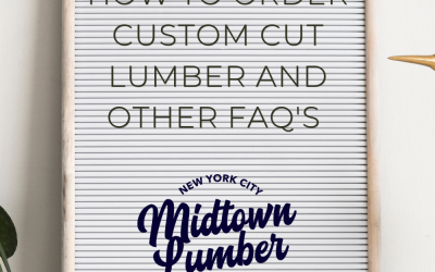 How to order custom cut lumber and other FAQ's